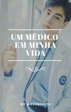 Um Médico em minha vida! by roseaneaparecida1800