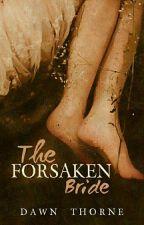 The Forsaken Bride by Dawn_Thorne