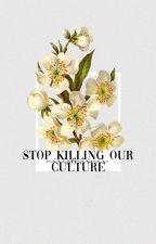 ❝STOP KILLING OUR CULTURE❞ → ᴘᴏᴇᴢᴊᴀ by nieistnienie