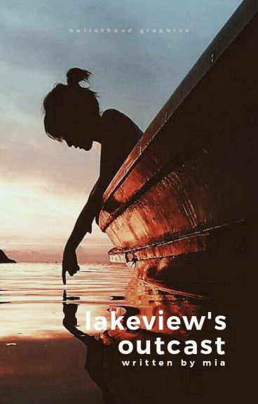 Lakeview's Outcast {Wattys2015}