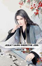 JERAT SANG DIREKTUR JING by orenje
