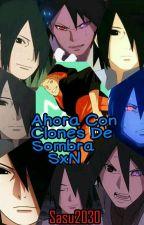 Ahora Con Clones De Sombra SxN by Sasu2030