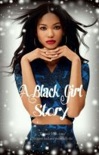 A Black Girl Story by Uzique