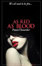 As Red as Blood (on hold, rewriting) by XxIm_Just_MexX
