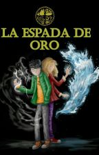 La Espada de Oro (Los Elegidos #1) by Max_Carrington_16