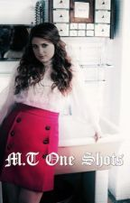 M.T One Shots by meghanseggo