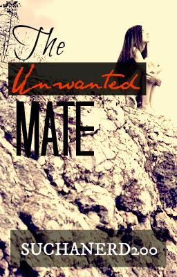The Unwanted Mate