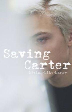 Saving Carter by 01LivingLikeLarry10