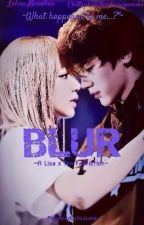 BLUR (A Lisa x Ten Fanfiction) by Chaengi_Lalice