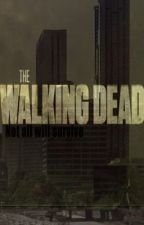 The Walking Dead: not all will survive. by changexmymind