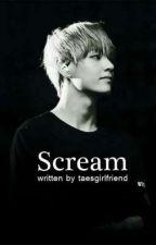 scream | taehyung by taesgirlfriend
