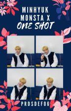 Minhyuk Monsta X One Shot by prdsdef06