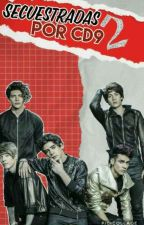 Secuestradas por CD9 -Segunda Temporada- by __bangirl