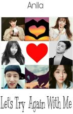 Let's Try Again With Me ✓ [B.I & Sohyun]  by AnllaPMO