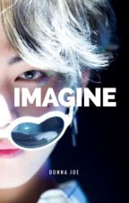 IMAGINE {BTS ONESHOTS} by Donna-Joe