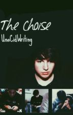 The choise by UareReadingThis