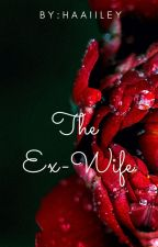The Ex-Wife by theyfwcheche