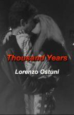 Thousand Years||Lorenzo Ostuni by __slytherin__