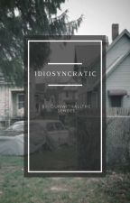 Idiosyncratic (Joshler) **DISCONTINUED** by DunWithAllTheseHoes