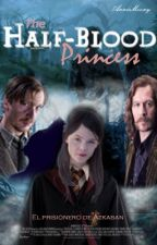 The Half Blood Princess (El prisionero de Azkaban) by AnnieMooney