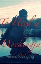 To Heal a Mockingjay by perksoflovingthg