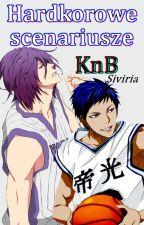 Hardkorowe scenariusze |KnB x Reader| by Siviria