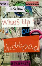 What's Up on WATTPAD by MEChristy