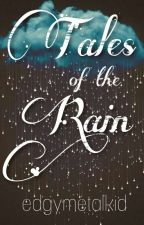 Tales of the Rain by edgymetalkid