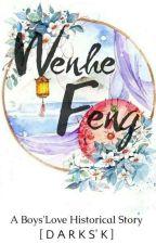 Wenhe Feng [BL Story] by BlacklYandDarksK
