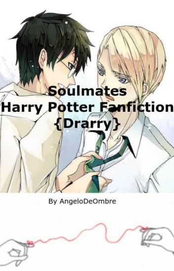 Soulmates (Harry Potter Fanfiction) {Drarry} - L  A  Sanders