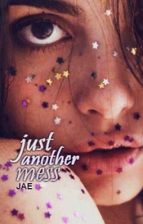 Just Another Mess || on-going by Just_Jae