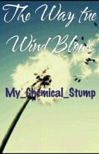 The Way The Wind Blows by My_Chemical_Stump