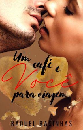 Um café e Você, para viagem. LIVRO 1 (Um café e Você) - DEGUSTAÇÃO by RasinhasNascimento1