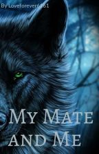 My Mate and me (boyxboy)  by loveforever0101