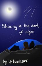 Shining in the dark of night | Transformers fanfic by AnaNaSosiemnawias