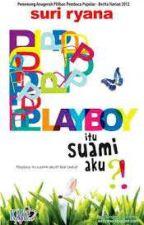 Playboy Itu Suami Aku? by Suri Ryana by NurafikahRaith