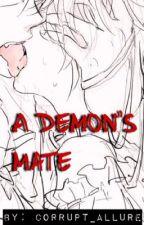 A Demon's Mate by Corrupt_Allure