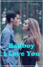 Bad Boy I Love You by mhiichan