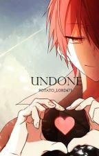Undone by Potato_Lord673
