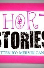 THE SHORT STORIES OF MERVIN CANTA by WackyMervin