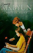 السيِـدة بِـيُـون الصَغِيرة || Young Ms.Byun by Writer_nana