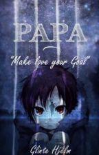 Papa - Shirou  (WARNING! HINTS FOR SLIGHT YAOI! DON'T LIKE? DON'T READ!) by GlinteHjelm