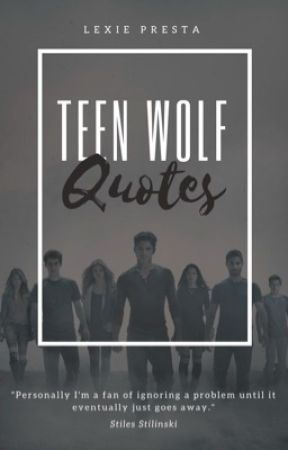 Teen Wolf Quotes by LexiePresta