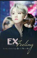 Ex Feeling VII[ChanBaek Texting ] by kkamjongBaekkie