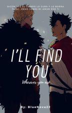 I'II FIND YOU by BlueNova22