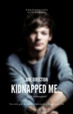 One Direction Kidnapped me..Wait KIDNAPPED? (1D Fan Fiction) by cottoncandylou