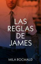 Las Reglas de James © (Nueva Versión) #1erRCAwards by lesitbe