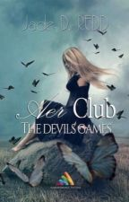"AER Club - ""The Devil's Game"" (Tome 1)[Sous Contrat d'Edition] by JadeDRedd"