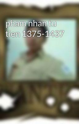 pham nhan tu tien 1375-1437