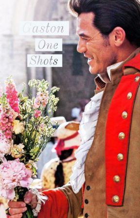 Gaston One Shots! by paigeinastory